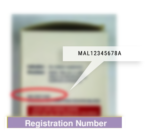 Every registered product will be given a registration number starts with 'MAL', for example MAL12345678A which must be printed on its label or package.